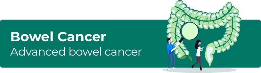 Advanced Bowel Cancer